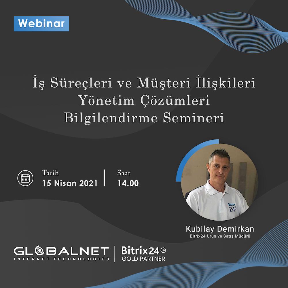 GLOBALNET WEBINAR İş Süreçleri ve Müşteri İlişkileri Yönetimi Bilgilendirme Semineri