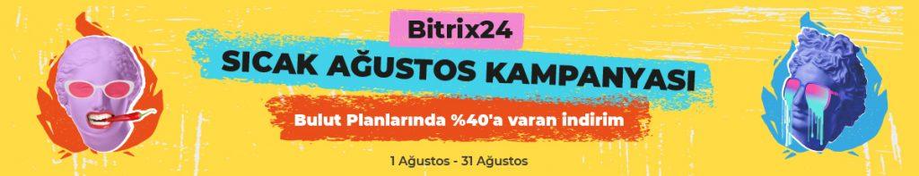 Ağustos kampanyası Bitrix24